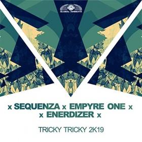 SEQUENZA X EMPYRE ONE X ENERDIZER - TRICKY TRICKY 2K19